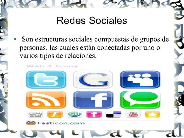 Redes Sociales●    Son estructuras sociales compuestas de grupos de    personas, las cuales están conectadas por uno o    ...