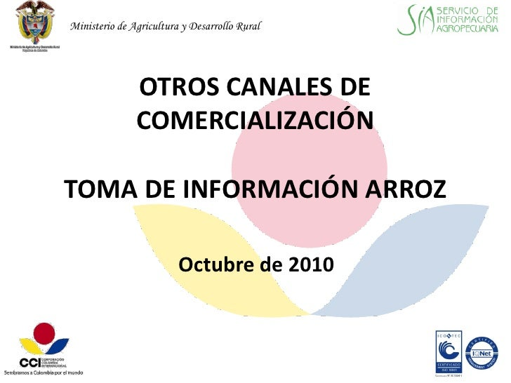 Ministerio de Agricultura y Desarrollo Rural               OTROS CANALES DE               COMERCIALIZACIÓNTOMA DE INFORMAC...