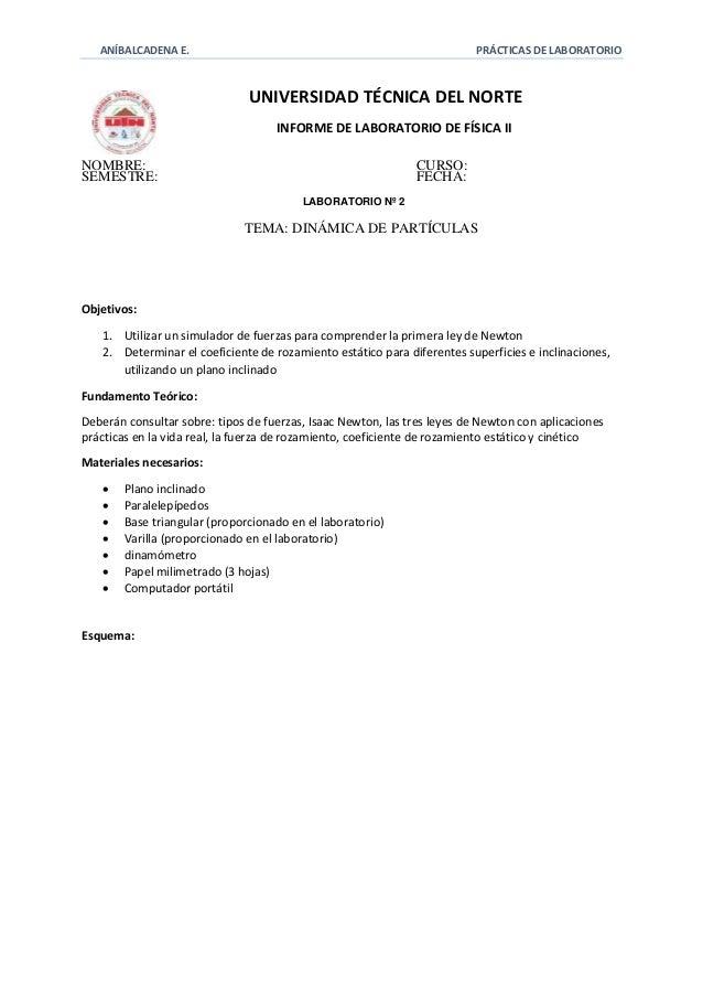 ANÍBALCADENA E. PRÁCTICAS DE LABORATORIO  UNIVERSIDAD TÉCNICA DEL NORTE  INFORME DE LABORATORIO DE FÍSICA II  NOMBRE: CURS...