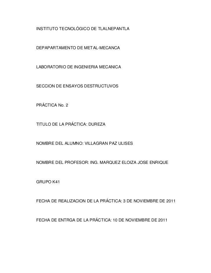 INSTITUTO TECNOLÓGICO DE TLALNEPANTLADEPAPARTAMENTO DE METAL-MECANCALABORATORIO DE INGENIERIA MECANICASECCION DE ENSAYOS D...