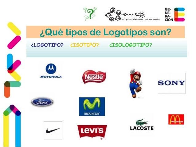 ¿Qué tipos de Logotipos son?  ¿LOGOTIPO? ¿ISOTIPO? ¿ISOLOGOTIPO?
