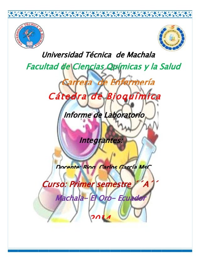 Universidad Técnica de Machala  Facultad de Ciencias Químicas y la Salud  Carrera de Enfermería Cátedra de Bioquímica Info...