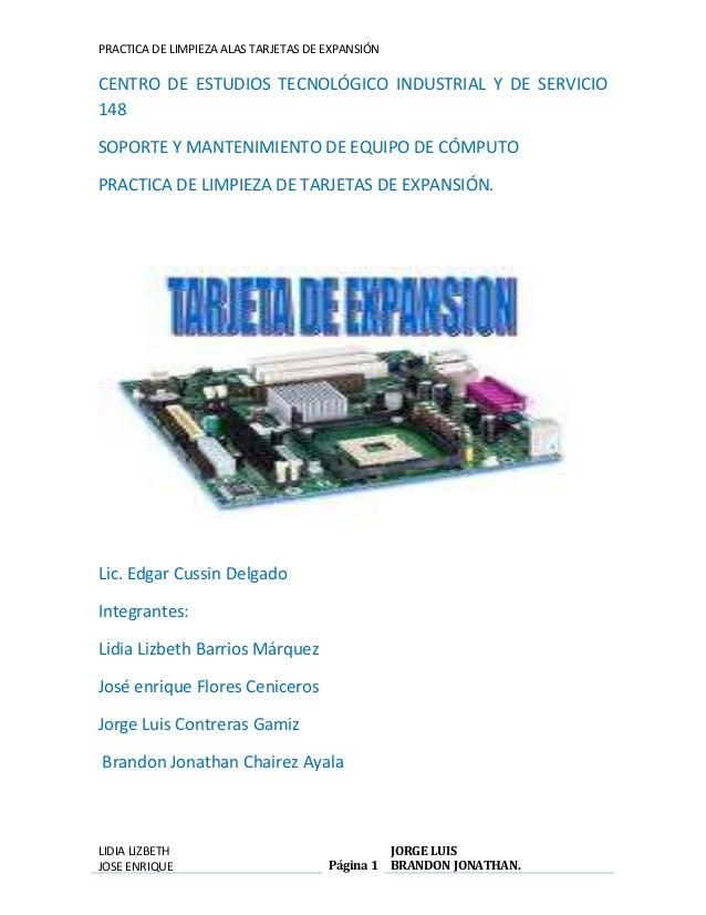 PRACTICA DE LIMPIEZA ALAS TARJETAS DE EXPANSIÓN  CENTRO DE ESTUDIOS TECNOLÓGICO INDUSTRIAL Y DE SERVICIO  148  SOPORTE Y M...