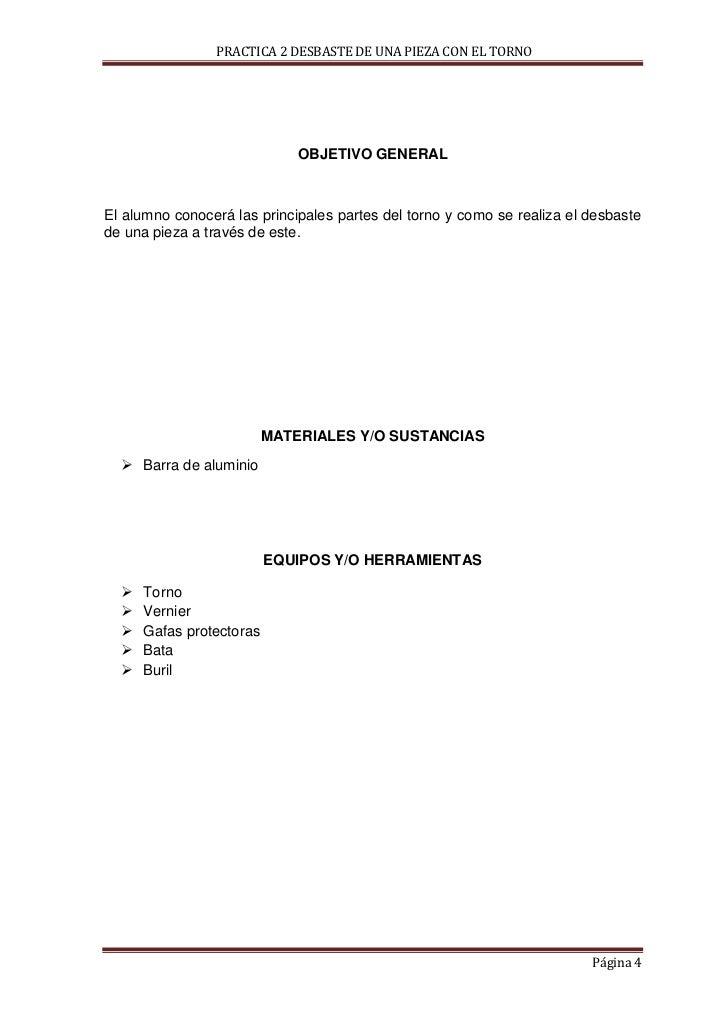 PRACTICA 2 DESBASTE DE UNA PIEZA CON EL TORNO                              OBJETIVO GENERALEl alumno conocerá las principa...