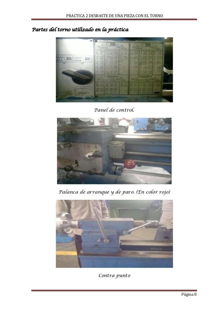 PRACTICA 2 DESBASTE DE UNA PIEZA CON EL TORNOPartes del torno utilizado en la práctica                          Panel de c...