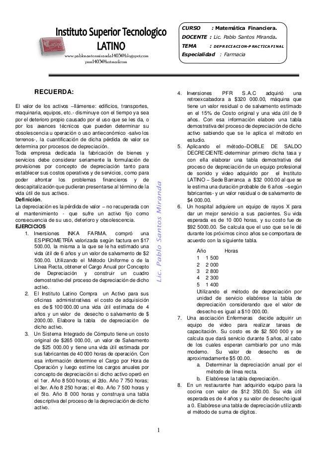 1 CURSO : Matemática Financiera. DOCENTE : Lic. Pablo Santos Miranda. TEMA : DEP RECIACION-P RACTICA FINAL Especialidad : ...