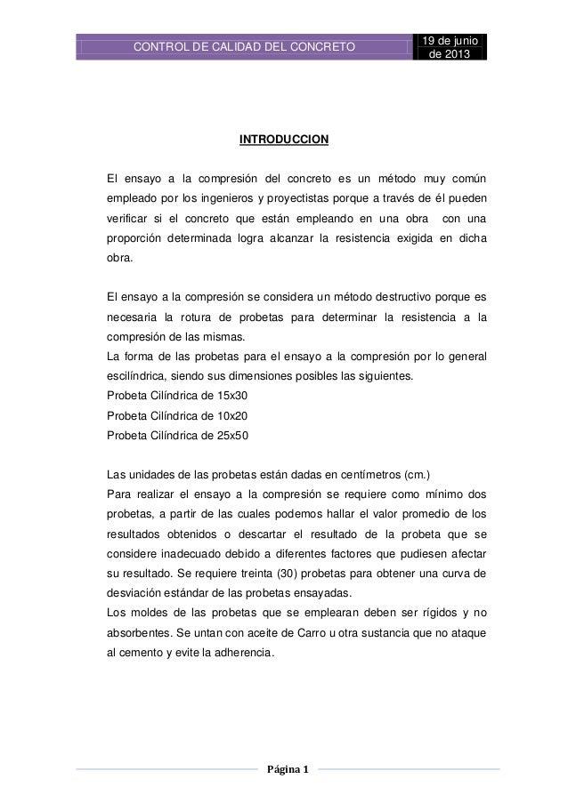 CONTROL DE CALIDAD DEL CONCRETO19 de juniode 2013Página 1INTRODUCCIONEl ensayo a la compresión del concreto es un método m...