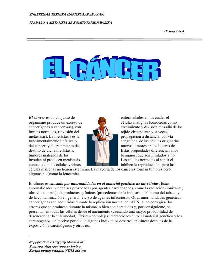 215836555880El cáncer es un conjunto de enfermedades en las cuales el organismo produce un exceso de células malignas (con...