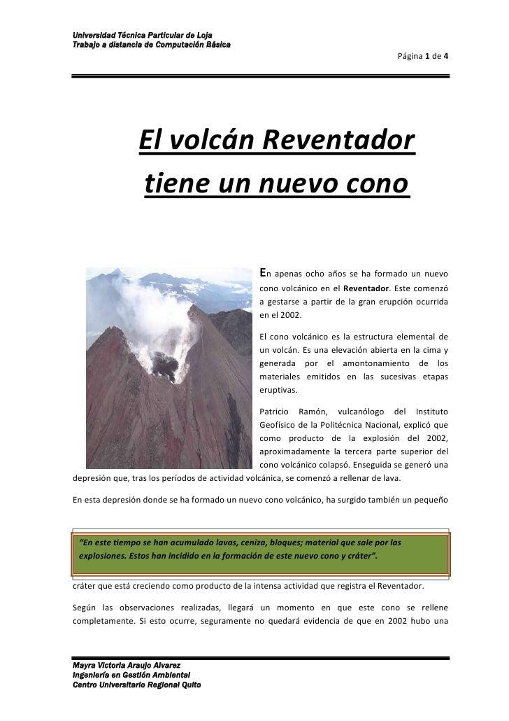 El volcán Reventador tiene un nuevo cono<br />2057402531745En apenas ocho años se ha formado un nuevo cono volcánico en el...