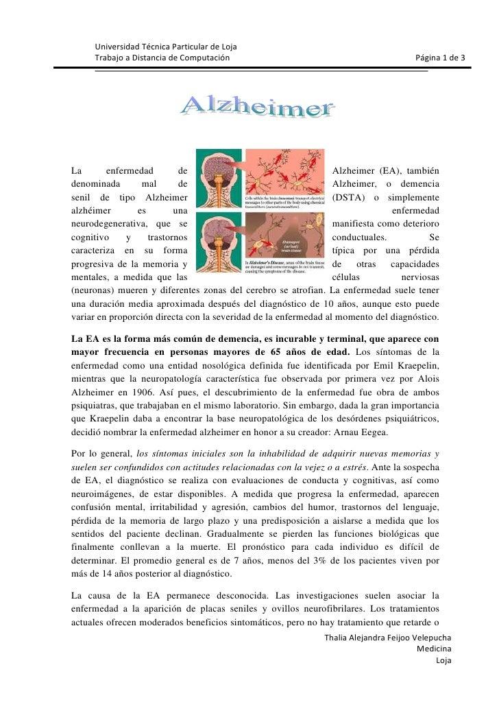 1896745117475<br />La enfermedad de Alzheimer (EA), también denominada mal de Alzheimer, o demencia senil de tipo Alzheime...