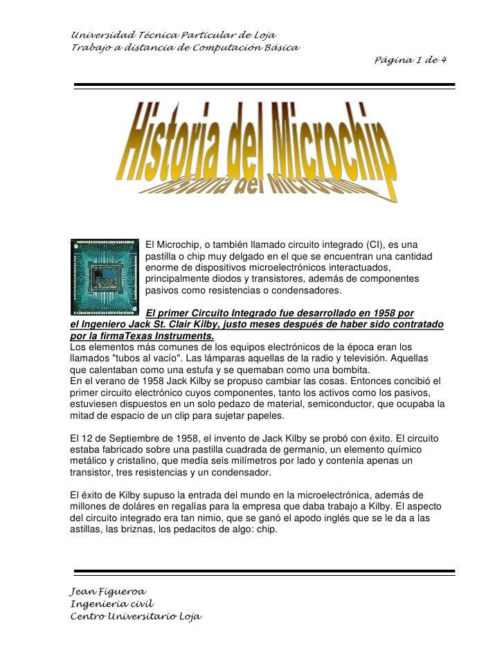 19570174312ElMicrochip, o también llamadocircuito integrado (CI), es una pastilla o chip muy delgado en el que se encuen...