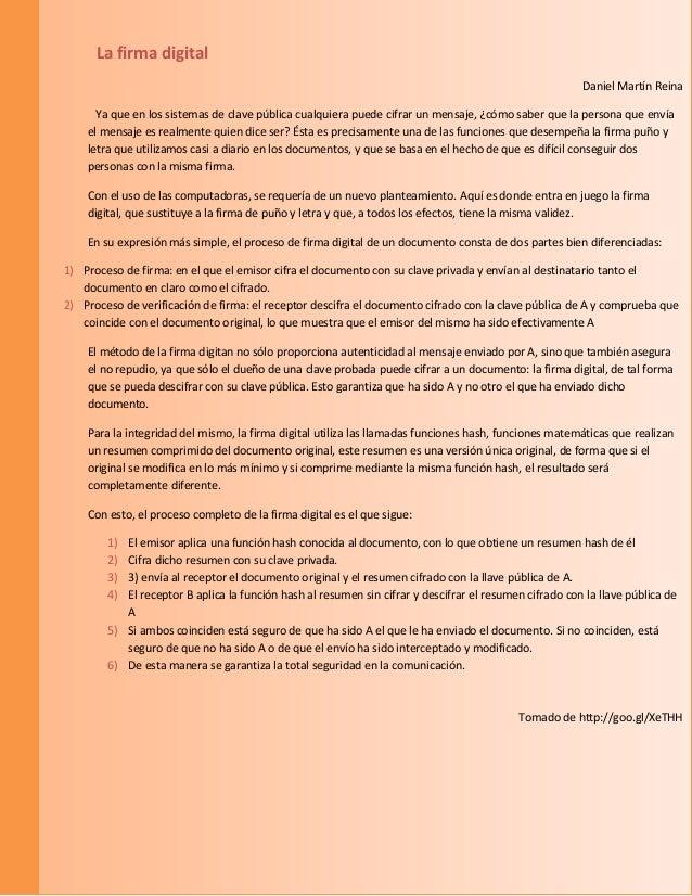 La firma digital  Daniel Martín Reina  Ya que en los sistemas de clave pública cualquiera puede cifrar un mensaje, ¿cómo s...