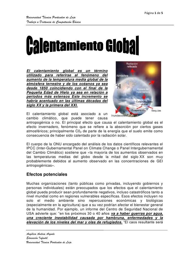 34524951071880<br />El calentamiento global es un término utilizado para referirse al fenómeno del aumento de la temperatu...