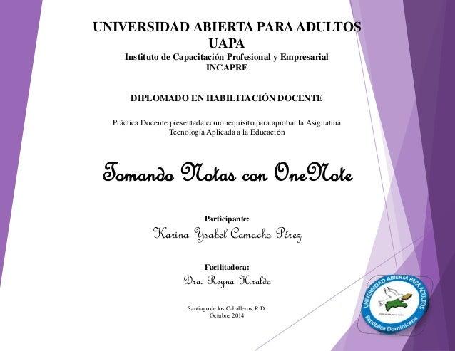 UNIVERSIDAD ABIERTA PARA ADULTOS  UAPA  Instituto de Capacitación Profesional y Empresarial  INCAPRE  DIPLOMADO EN HABILIT...