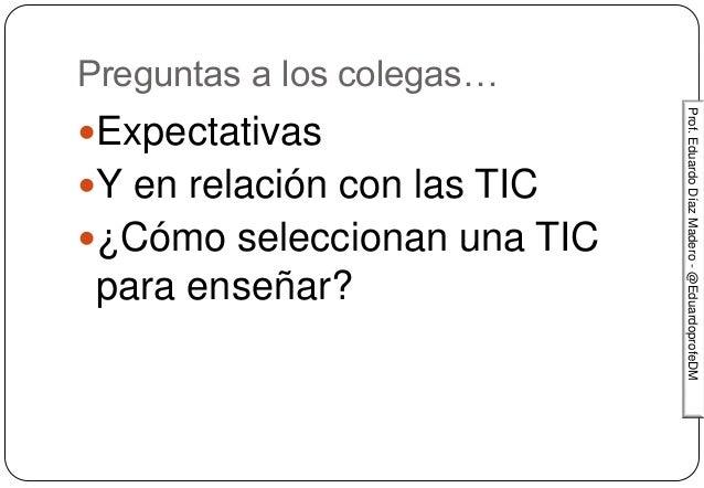 Practica docente y seleccion de tic. necesidad de criterios Slide 2
