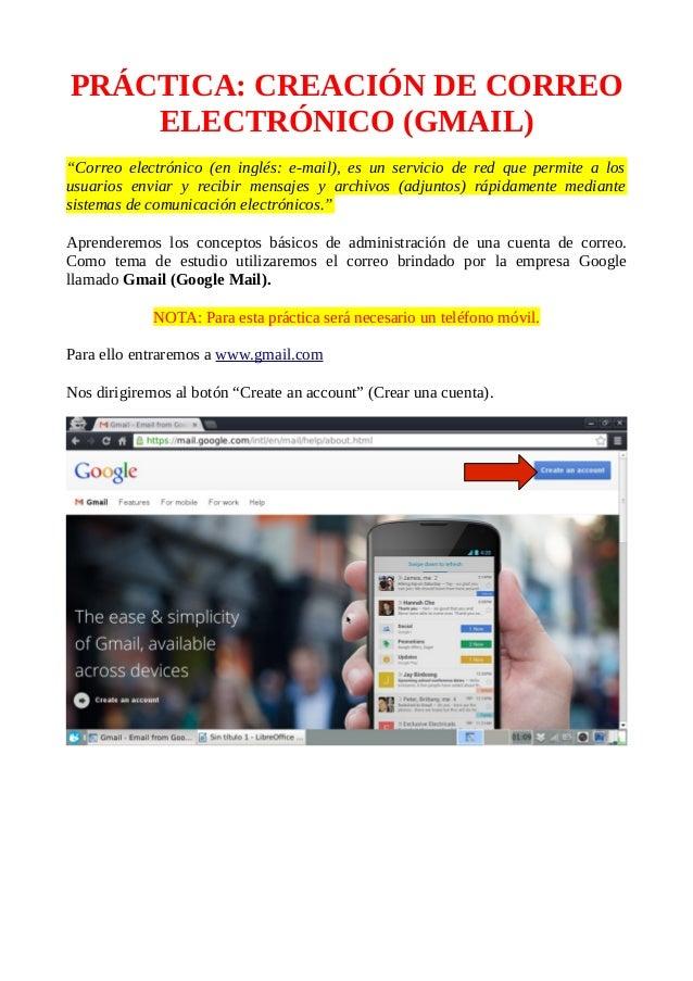 "PRÁCTICA: CREACIÓN DE CORREO ELECTRÓNICO (GMAIL) ""Correo electrónico (en inglés: e-mail), es un servicio de red que permit..."