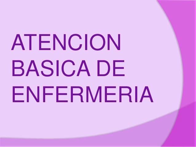 ATENCION BASICA EN ENFERMERIA  Slide 2
