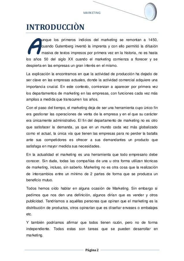 MARKETING  Página 2  INTRODUCCIÒN  unque los primeros indicios del marketing se remontan a 1450,  cuando Gutemberg inventó...
