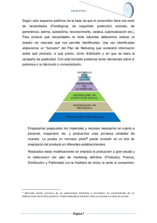 MARKETING  Según este esquema partimos de la base de que el consumidor tiene una serie  de necesidades (Fisiológicas, de s...