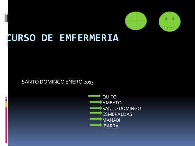 CURSO DE EMFERMERIA  SANTO DOMINGO ENERO 2013                             QUITO                             AMBATO        ...