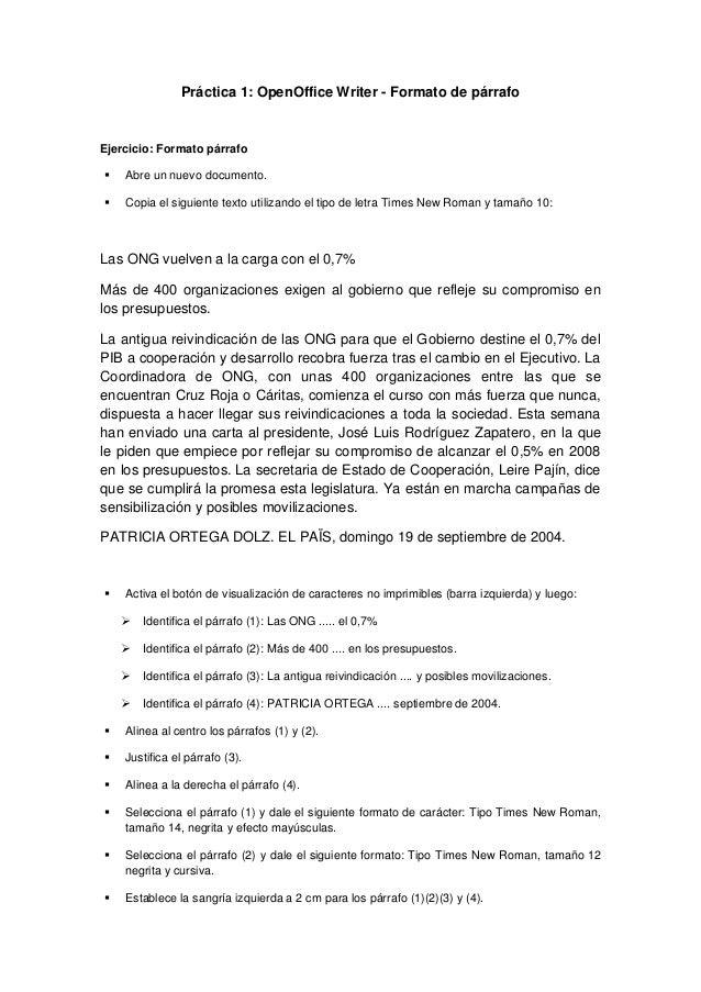 Práctica 1: OpenOffice Writer - Formato de párrafo Ejercicio: Formato párrafo  Abre un nuevo documento.  Copia el siguie...