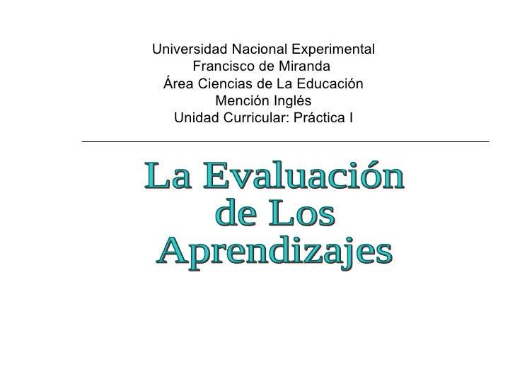Universidad Nacional Experimental Francisco de Miranda  Área Ciencias de La Educación Mención Inglés Unidad Curricular: Pr...