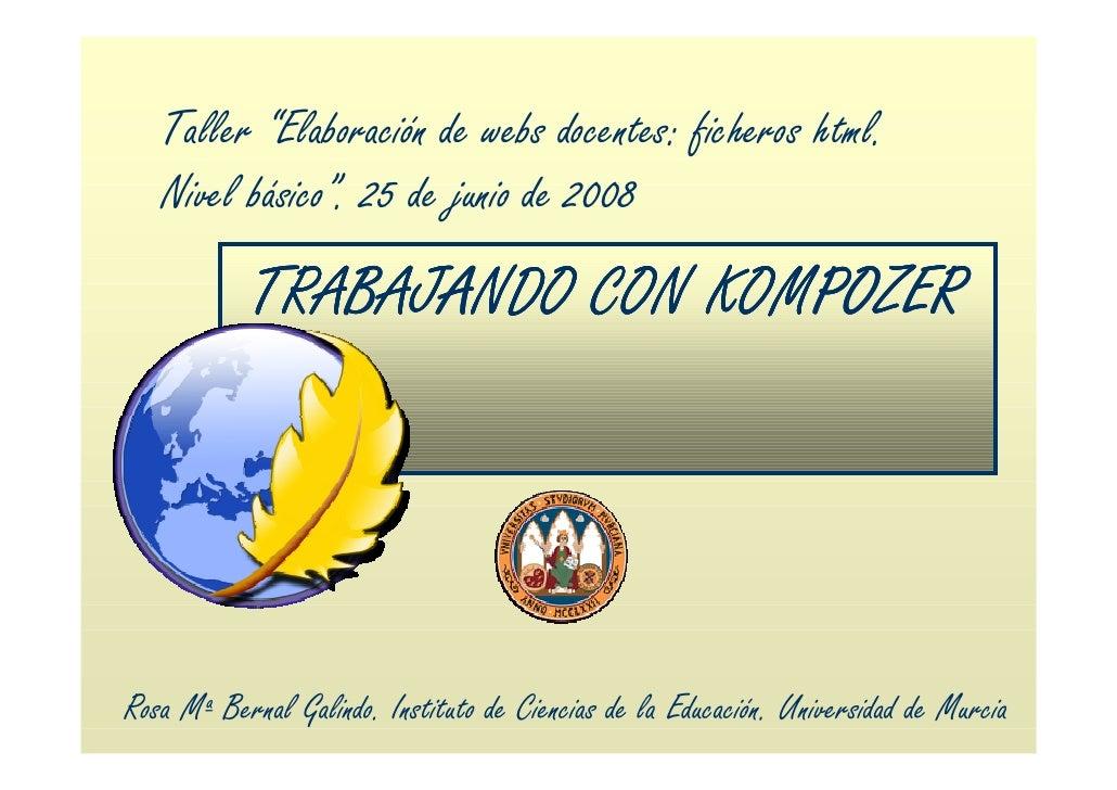 """Taller """"Elaboración de webs docentes: ficheros html.    Nivel básico"""". 25 de junio de 2008             TRABAJANDO CON KOMP..."""