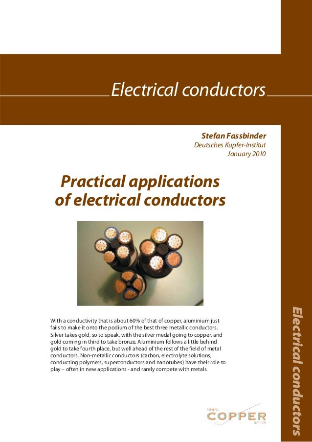 Stefan Fassbinder Deutsches Kupfer-Institut January 2010 Electricalconductors Electrical conductors Practical applications...