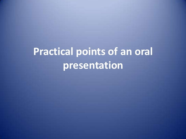Practical points of an oral       presentation