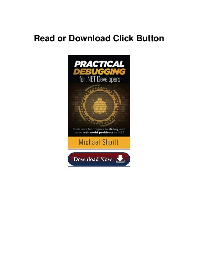 Practical Debugging for .NET Developers: Tools and Techniques to debug and solve real-world problems in .NET DESCRIPTION P...
