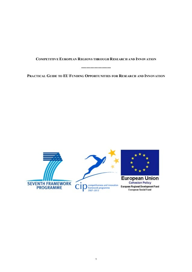 COMPETITIVE EUROPEAN REGIONS THROUGH RESEARCH AND INNOVATION ----------------------PRACTICAL GUIDE TO EU FUNDING OPPORTUNI...