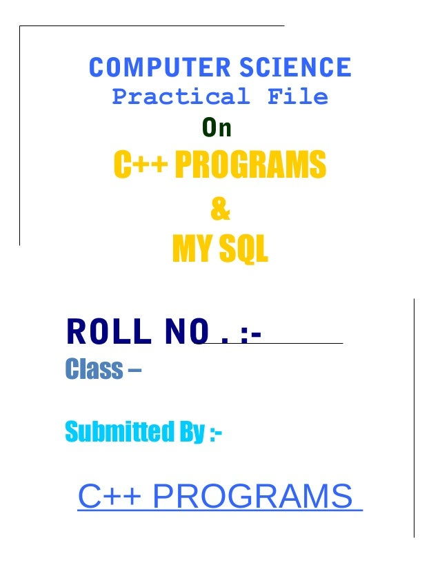 Practical Class 12th (c++programs+sql queries and output)