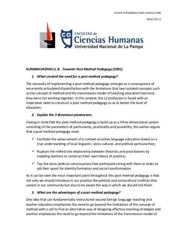 AYLEN FERNÁNDEZ AND ALEXIS CORA PRACTICE II KUMARAVADIVELU, B. Towards Post-Method Pedagogy (2001). 1. What created the ne...