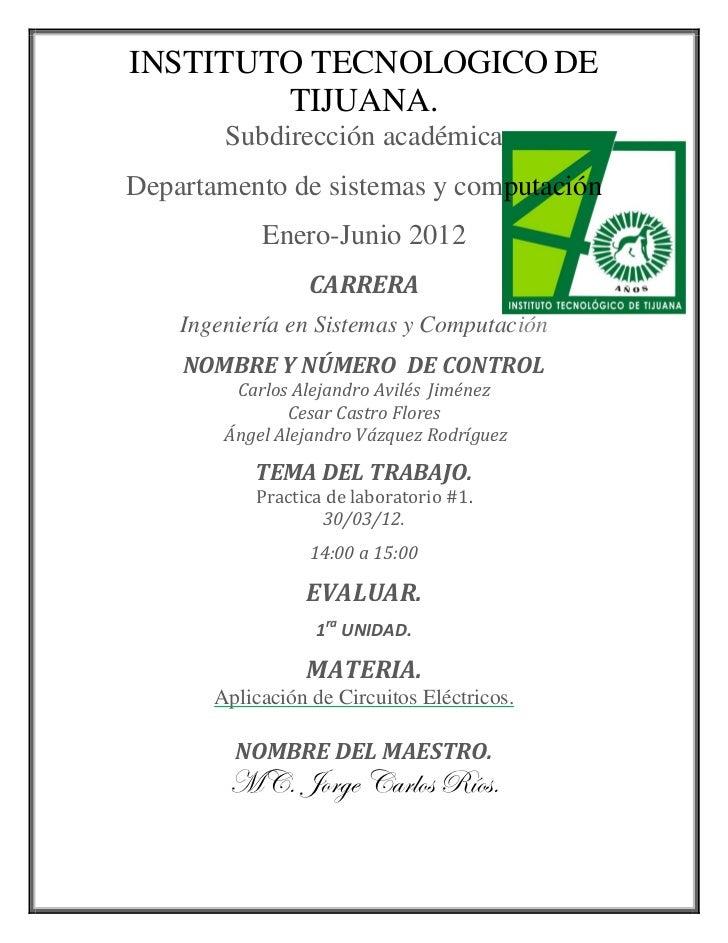 INSTITUTO TECNOLOGICO DE        TIJUANA.        Subdirección académicaDepartamento de sistemas y computación            En...