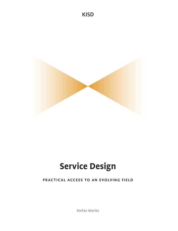 KISD      Service Design                    Service Designpractical access to an evolving field                           ...