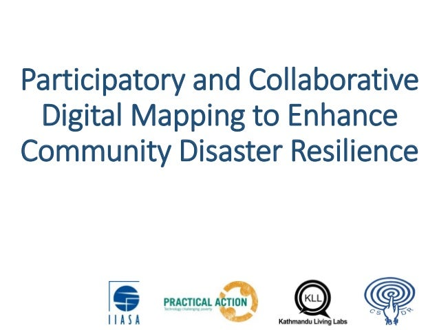 Participatory and Collaborative Digital Mapping to Enhance Community Disaster Resilience