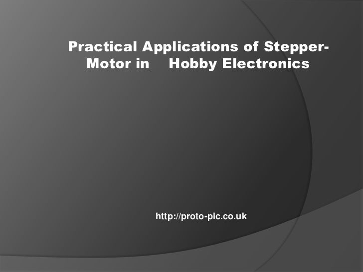 Practical Applications of Stepper-  Motor in Hobby Electronics           http://proto-pic.co.uk