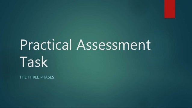 Practical Assessment Task THE THREE PHASES