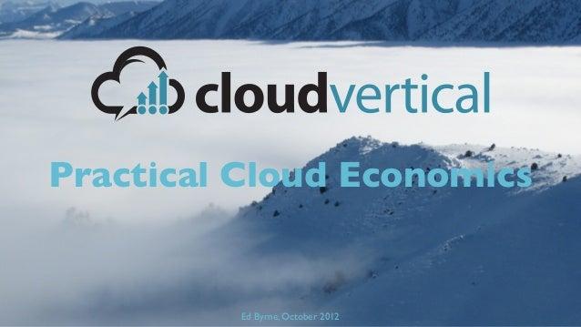 Practical Cloud Economics         Ed Byrne, October 2012