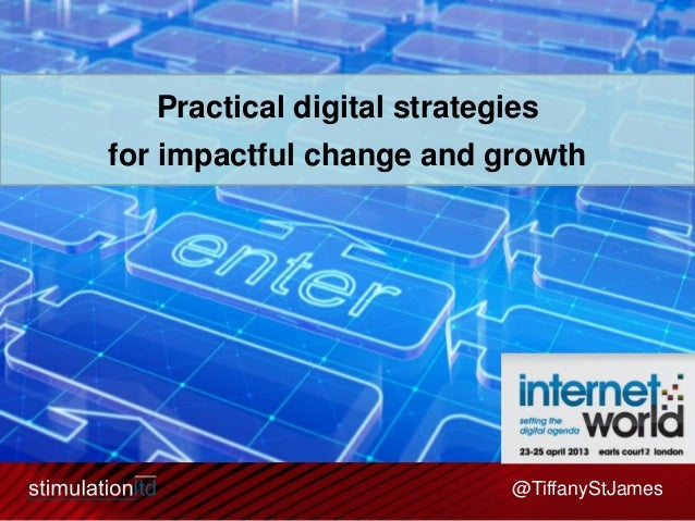 Practical digital strategiesfor impactful change and growth                             @TiffanyStJames