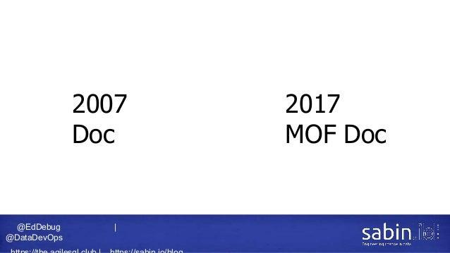 @EdDebug   @DataDevOps 2007 Doc 2017 MOF Doc