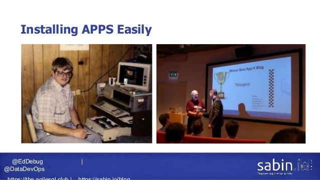 @EdDebug   @DataDevOps Installing APPS Easily