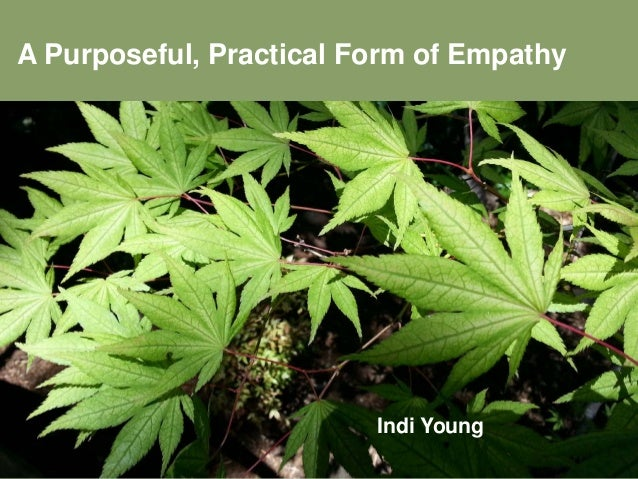 A Purposeful, Practical Form of Empathy Indi Young