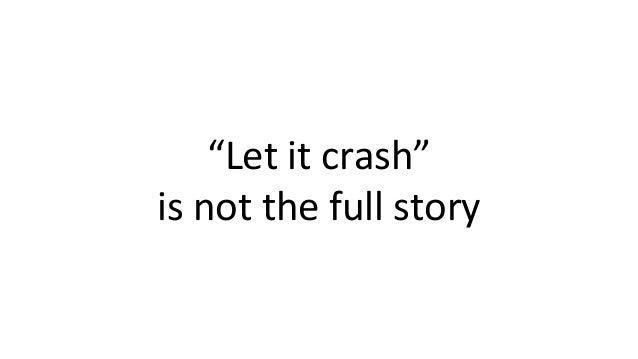 Fail fast → restart → try again