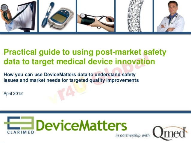 Practical guide to using post-market safety data to target medical device innovation How you can use DeviceMatters data to...