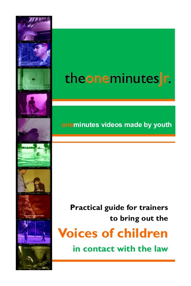 theoneminutesJr. theoneminutesJr. one Jr oneminutes videos made by youth  Practical guide for trainers to bring out the  V...