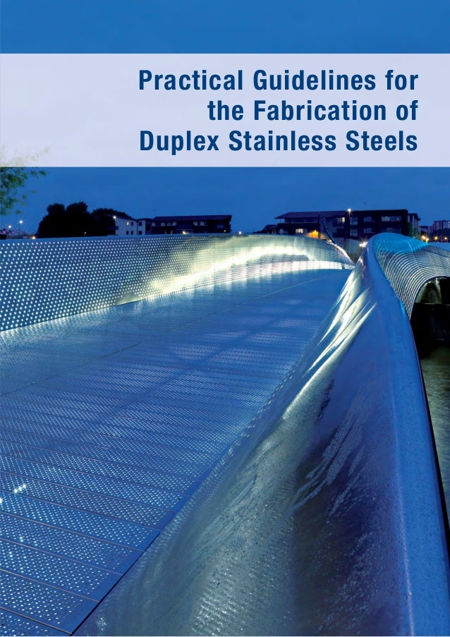 Practical Guidelines for the Fabrication of Duplex Stainless Steels