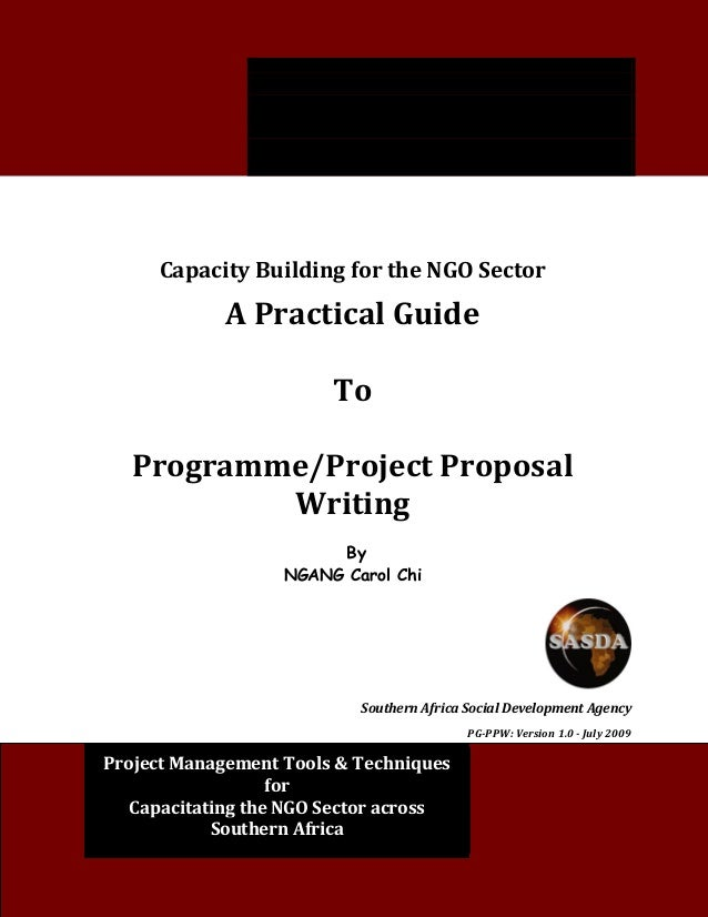 Practical Guide to Programme/Project Proposal Writing 1  Capacity Building for the NGO Sector  A Practical Guide  To  Prog...