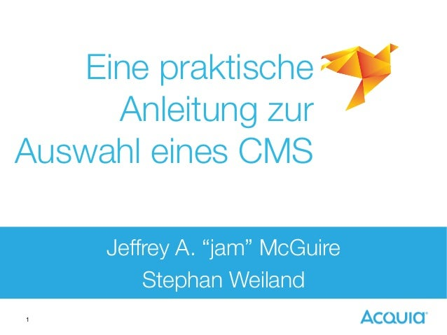 """1 Jeffrey A. """"jam"""" McGuire Stephan Weiland Eine praktische Anleitung zur Auswahl eines CMS"""