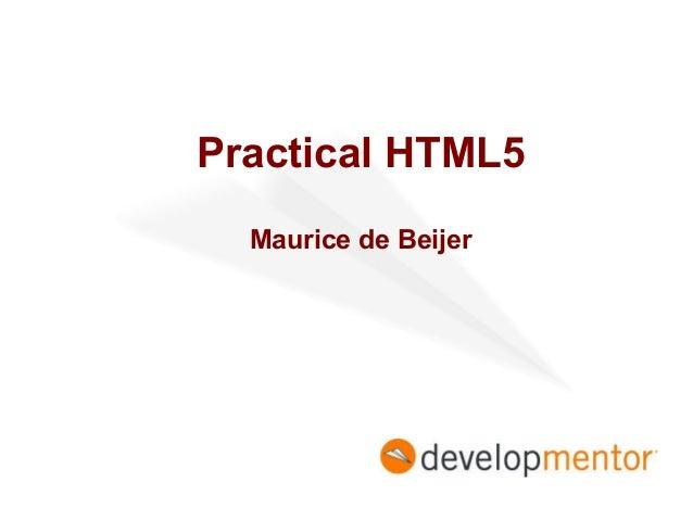 Practical HTML5 Maurice de Beijer